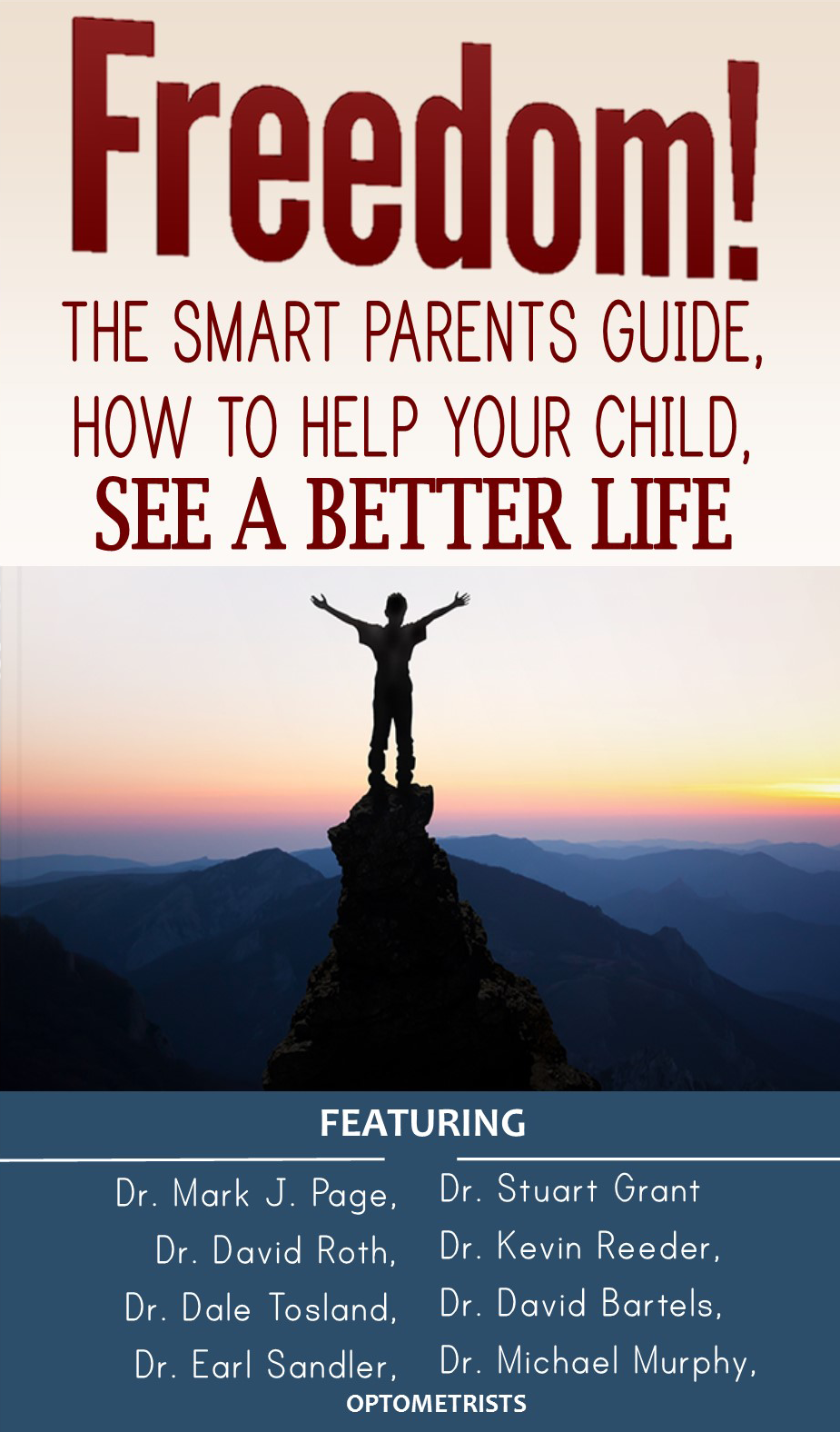 Freedom the smart parents guide,  how to help your child see a better life By Dr. Mark J. Page